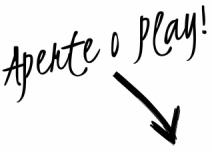 Aperte o Play